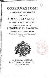 Osservazioni critico filosofiche contro i materialisti divise in due trattati del p. maestro F. Tommaso V.zo Moniglia ..