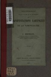 Recherches sur la nature et le traitement des manifestations laryngées de la tuberculose