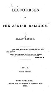 Discourses on the Jewish Religion: Volume 1
