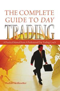 The Complete Guide to Day Trading Book