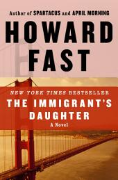 The Immigrant's Daughter: A Novel