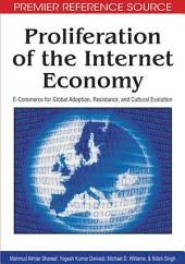 Proliferation of the Internet Economy: E-Commerce for Global Adoption, Resistance, and Cultural Evolution: E-Commerce for Global Adoption, Resistance, and Cultural Evolution