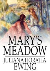 Mary's Meadow: And Other Tales of Fields and Flowers