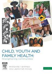 Child, Youth and Family Health: Strengthening Communities: Edition 2