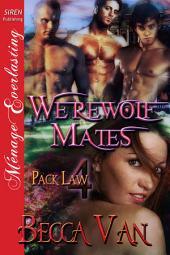 Werewolf Mates [Pack Law 4]