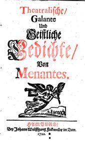 Theatralische, galante und geistliche Gedichte, von Menantes (pseud.)