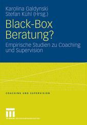 Black-Box Beratung?: Empirische Studien zu Coaching und Supervision
