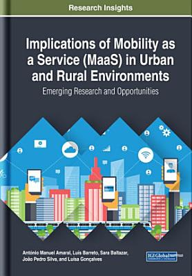 Implications of Mobility as a Service  MaaS  in Urban and Rural Environments  Emerging Research and Opportunities PDF