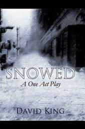 SNOWED: A One Act Play