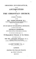 Origines Ecclesiasticae  Or  The Antiquities of the Christian Church and Other Works of the Rev  Joseph Bingham PDF