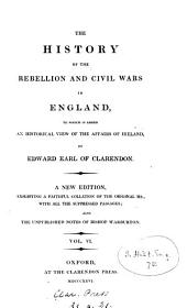 The history of the rebellion and civil wars in England to which is added an historical view of the affairs of Ireland: Volume 6