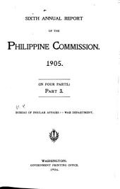 Report of the United States Philippine Commission to the Secretary of War ...: Part 3