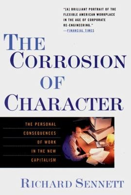 The Corrosion of Character  The Personal Consequences of Work in the New Capitalism PDF