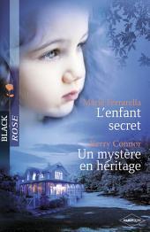 L'enfant secret - Un mystère en héritage (Harlequin Black Rose)