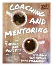 Coaching and Mentoring: Theory and Practice, Edition 2