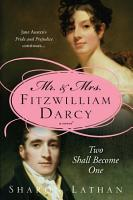 Mr    Mrs  Fitzwilliam Darcy  Two Shall Become One PDF