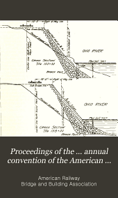 Proceedings of the ... Annual Convention of the American Railway, Bridge and Building Association ...: Volume 18