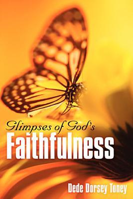 Glimpses of God s Faithfulness