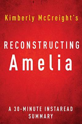 Reconstructing Amelia by Kimberly McCreight   A 30 minute Summary PDF