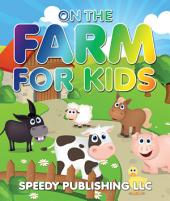 On The Farm For Kids: Fun Pictures for Kids on The Farm
