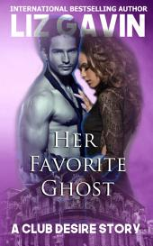 Her Favorite Ghost: A Club Desire Story