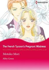 The French Tycoon's Pregnant Mistress: Harlequin Comics