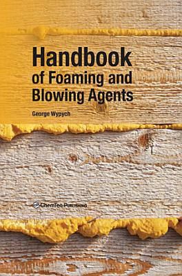 Handbook of Foaming and Blowing Agents PDF