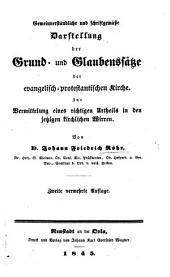 Gemeinverständliche und schriftgemässe Darstellung der Grund und Glaubensätze der evangelisch-protestantischen Kirche ... Zweite Auflage
