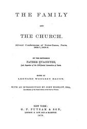 The Family and the Church: Advent Conferences of Notre-Dame, Paris, 1866-7, 1868-9