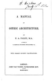 A Manual of Gothic Architecture