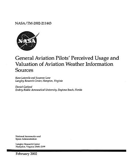 General Aviation Pilots  Perceived Usage and Valuation of Aviation Weather Information Sources PDF