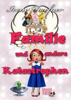 Familie und andere Katastrophen PDF