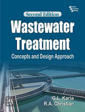 WASTEWATER TREATMENT: Concepts and Design Approach, Edition 2