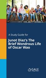 A Study Guide For Junot Diaz S The Brief Wondrous Life Of Oscar Wao PDF