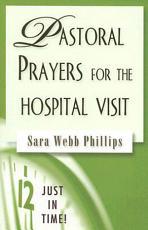 Pastoral Prayers for the Hospital Visit PDF