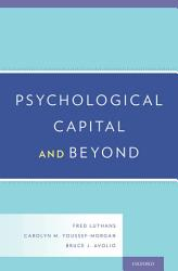 Psychological Capital And Beyond Book PDF