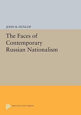 The Faces of Contemporary Russian Nationalism