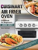 Cuisinart Air Fryer Oven Cookbook for Beginners 2020-2021