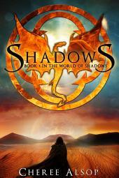 Shadows: The World of Shadows Book 1