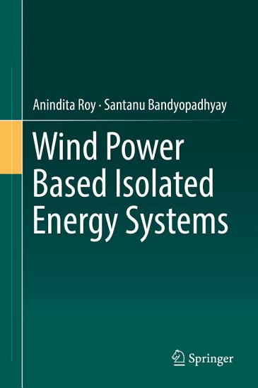 Wind Power Based Isolated Energy Systems PDF