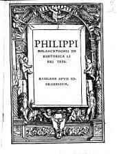 De rhetorica libri tres. - Basileae, Frobenius (1519).