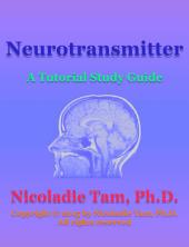 Neurotransmitter: A Tutorial Study Guide