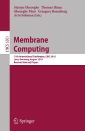 Membrane Computing: 11th International Conference, CMC 2010, Jena, Germany, August 24-27, 2010. Revised Selected Papers