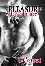 Pleasure Extraordinaire 3