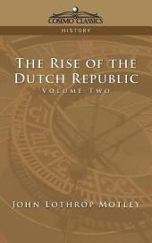 The Rise of the Dutch Republic - Volume