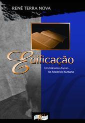 Edificação: Um bálsamo divino no Histórico humano