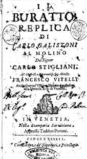 Il Buratto; replica di Carlo Galistoni al Molino del Signor Carlo Stigliani. All'illustriss. ... Francesco Vitelli ..