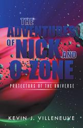 The Adventures Of Nick And O Zone Book PDF