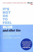 It s Not OK to Feel Blue  and Other Lies