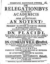 Diss. ... de relegationibus, inprimis academicis, et nob. quaestione: an notent?